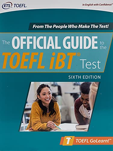 Official Guide to the TOEFL iBT Test, Sixth Edition (Official Guide to the...