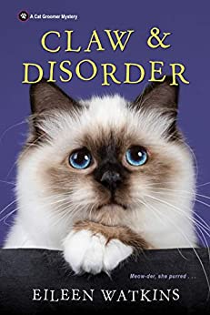 Claw & Disorder (A Cat Groomer Mystery Book 5) by [Eileen Watkins]