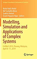 Modelling, Simulation and Applications of Complex Systems: CoSMoS 2019, Penang, Malaysia, April 8-11, 2019 (Springer Proceedings in Mathematics & Statistics, 359)