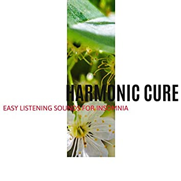 Harmonic Cure - Easy Listening Sounds for Insomnia