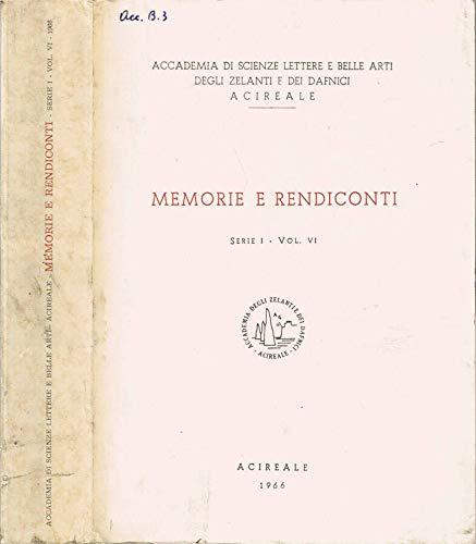 Accademia di Scienze Lettere e Belle Arti degli Zelanti e dei Dafnici, Acireale - Memorie e rendiconti. Serie i - volume vi.