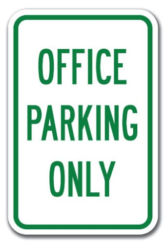 """Office Parking Only Sign 12"""" X 18"""" Heavy Gauge Aluminum Signs"""