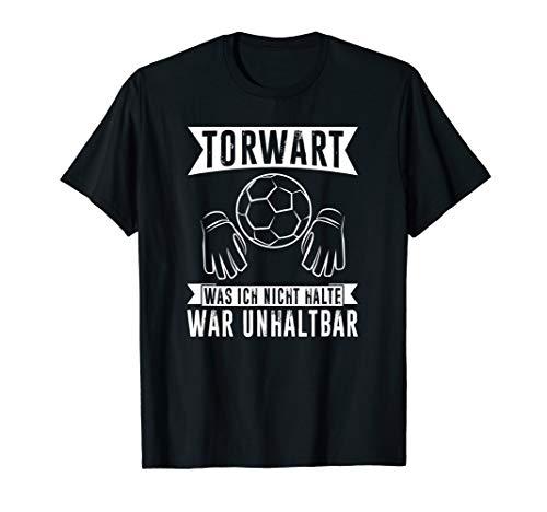 Torwart Fussball Unhaltbar Torhüter Sportplatz T-Shirt T-Shirt