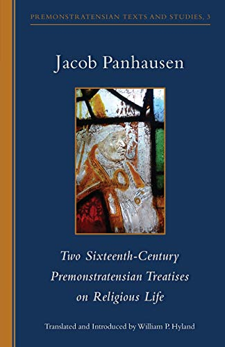 Compare Textbook Prices for Two Sixteenth-Century Premonstratensian Treatises on Religious Life Cistercian Studies Series  ISBN 9780879072902 by Panhausen, Jacob,Hyland, William P.