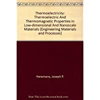 Thermoelectricity: Thermoelectric and Thermomagnetic Properties in Low-Dimensional and Nanoscale Materials (Engineering Materials and Processes)【洋書】 [並行輸入品]