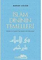 Islam Dininin Temelleri; Islam'in 5 Sartina Farkli Bir Yaklasim