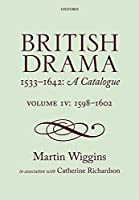 British Drama 1533-1642: A Catalogue: 1598-1602