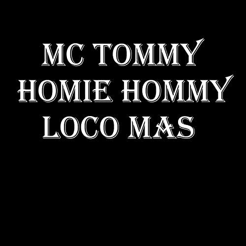 mc tommy homie hommy