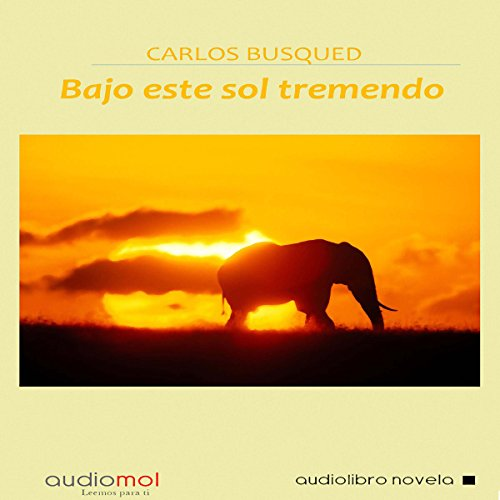Bajo este sol tremendo [Under this Tremendous Sun]                   By:                                                                                                                                 Carlos Busqued                               Narrated by:                                                                                                                                 Enrique Aparicio                      Length: 3 hrs and 21 mins     1 rating     Overall 3.0