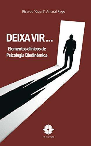 Deixa Vir...: Elementos clínicos de Psicología Biodinâmica