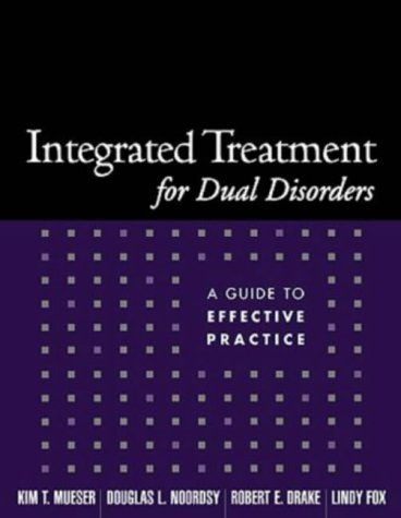Integrated Treatment for Dual Disorders: A Guide to Effective Practice by Kim T. Mueser (2003-04-25)