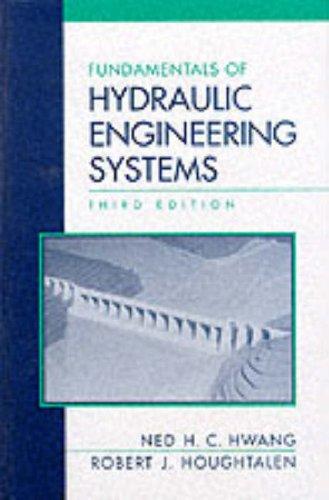 Fundamentals of Hydraulic Engineering Systems (3rd Edition)