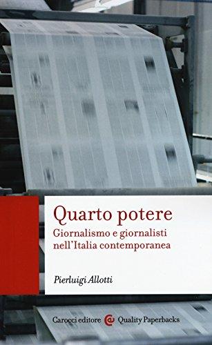Quarto potere. Giornalismo e giornalisti nell'Italia contemporanea