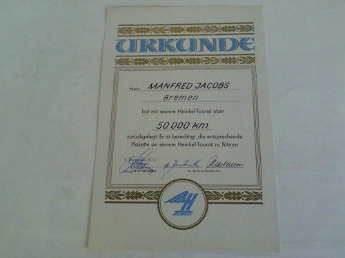Urkunde: Herr Manfred Jacobs, Bremen hat mit seinem Heinkel-Tourist über 50.0000 km zurückgelegt. Er ist berechtigt, die entsprechende Plakette an seinem Heinkel-Tourist zu führen