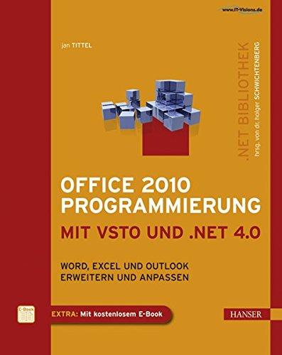 Office 2010 Programmierung mit VSTO und .NET 4.0: Word, Excel und Outlook erweitern und anpassen