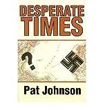 Desperate Times by Johnson, Pat (2001) Paperback