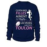 TEEZILY Sweatshirt Certaines Filles Aiment Le Rugby… Les Vraies supportent Toulon - Bleu Marine - L