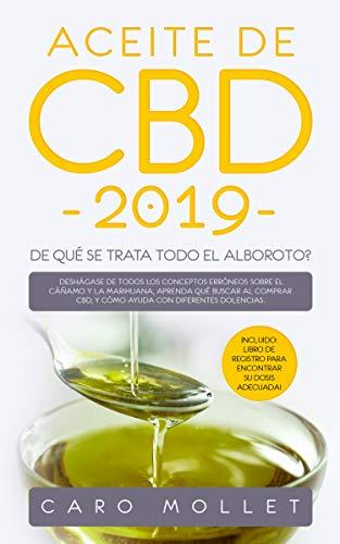 Aceite de CBD 2019: ¿De qué se trata todo el alboroto?: Deshágase de todos los conceptos erróneos sobre el cáñamo y la marihuana.