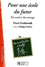 Pour l'école du futur - Du neuf et du courage de Pierre Frackowiak