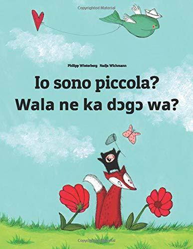 Io sono piccola? Wala ne ka dcgc wa?: Libro illustrato per bambini: italiano-bambara/bamanankan (Edizione bilingue)