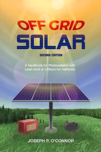 Off Grid Solar: A handbook for Photovoltaics with Lead-Acid or...