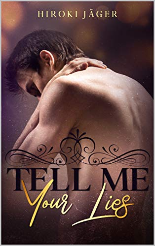 Tell Me Your Lies: Sammelband: gay romance