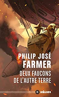 Deux faucons de l'autre terre par  Philip José Farmer