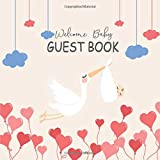 WELCOME BABY GUEST BOOK: Baby Shower Guest Book and Gift Log Special Note Message Journal Baby Naming Day, Baby Shower Party, Christening or Baptism ... Party,Record Guest Name,email, contact numbe