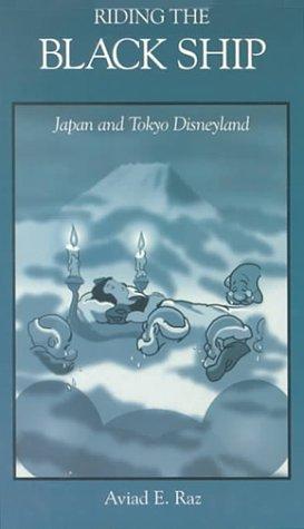 Riding the Black Ship: Japan and Tokyo Disneyland