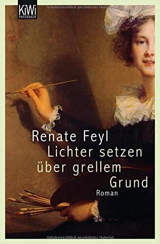 Lichter setzen über grellem Grund: Roman