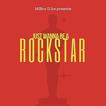 Just Wanna Be a Rockstar
