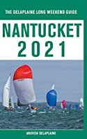 Nantucket - The Delaplaine 2021 Long Weekend Guide