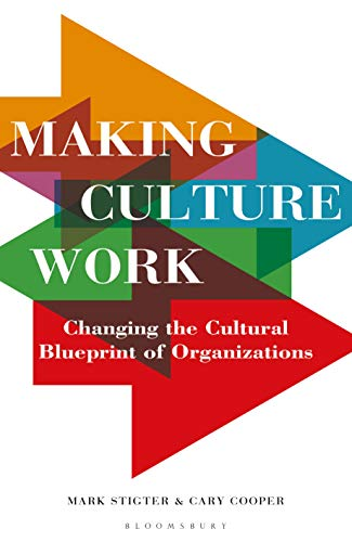 Making Culture Work: Changing the Cultural Blueprint of Organizations (English...