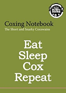 The Coxing Notebook: A Blank Notebook For Coxswains, Rowers, and Rowing Coaches to Track Rowing Workouts (Volume 7)