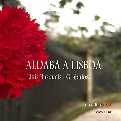 Aldaba a Lisboa [Knocked on Lisboa] (Audiolibro en catalán)                   De :                                                                                                                                 Lluis Busquets i Grabulosa                               Lu par :                                                                                                                                 Joan Mora                      Durée : 6 h et 9 min     Pas de notations     Global 0,0