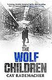 Rademacher, C: The Wolf Children (Inspector Frank Stave, Band 2)