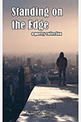 Standing on the Edge: A Poetry Collection: Pocket book edition Paperback