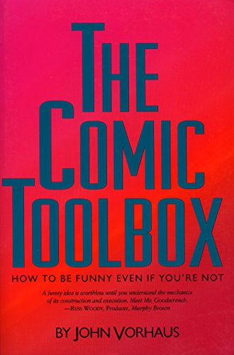 Comic Toolbox: How to be Funny Even If You're Not: How to Be Funny If You're Not