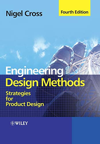 Compare Textbook Prices for Engineering Design Methods: Strategies for Product Design 4 Edition ISBN 9780470519264 by Cross, Nigel