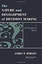 The Nature and Development of Decision-making: A Self-regulation Model