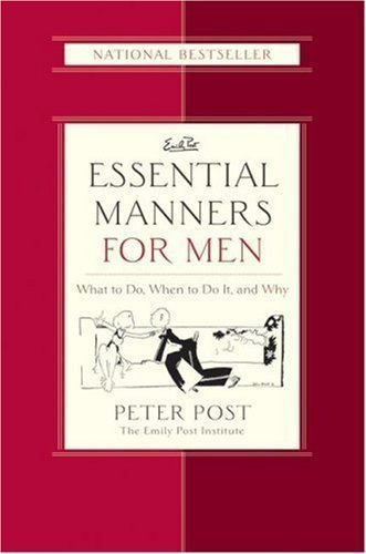 Essential Manners for Men (Emily Post) 1st (first) Edition by Post, Peter published by HarperResource (2005)