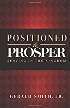 Positioned to Prosper: Serving In The Kingdom