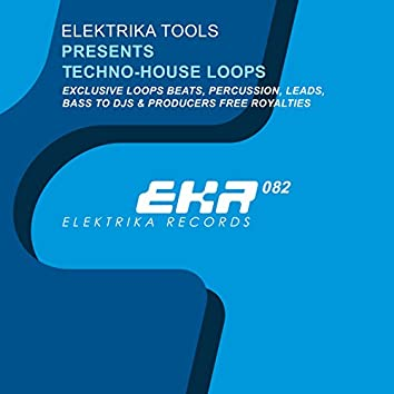 Elektrika Tools Presents Techno-House Loops