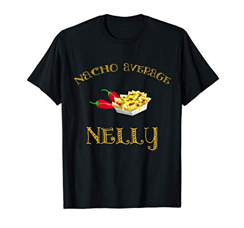 Nacho Average Nelly Funny Hispanic Mexican Name T-Shirt