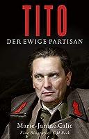 Tito: Der ewige Partisan