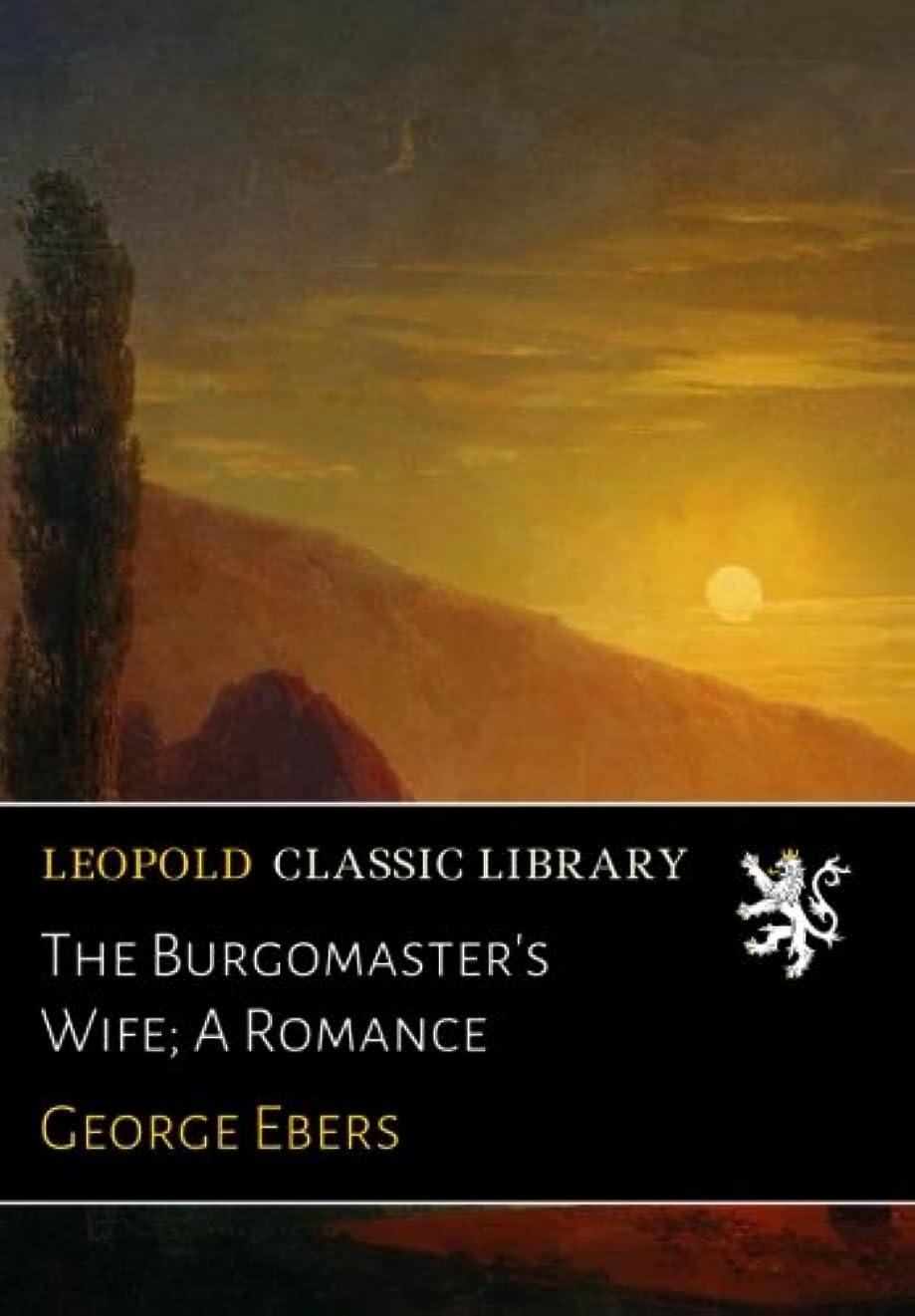 流すテープ火山The Burgomaster's Wife; A Romance