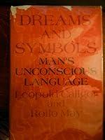 Dreams and Symbols; Man's Unconscious Language 0465017150 Book Cover
