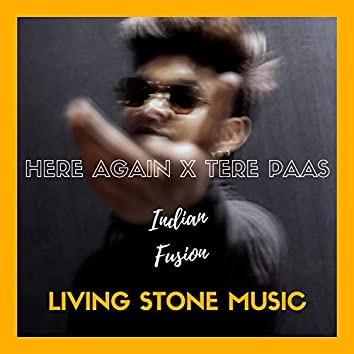 Here Again X Tere Paas (Indian Fusion)