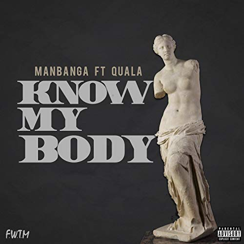 Know My Body (feat. Quala) [Explicit]