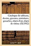 Catalogue des tableaux anciens et modernes, dessins, gravures, miniatures, gouaches, objets d'art: objets de vitrine, dentelles, tapis d'Orient (Littérature)